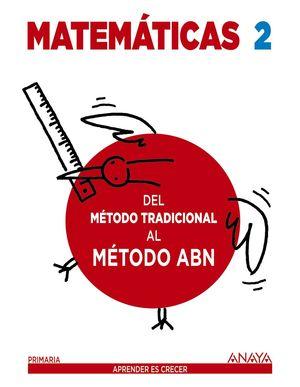 MATEMÁTICAS 2. MÉTODO ABN. DEL MÉTODO TRADICIONAL AL MÉTODO ABN.