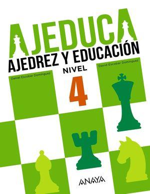 AJEDUCA AJEDREZ Y EDUCACIÓN. NIVEL 4