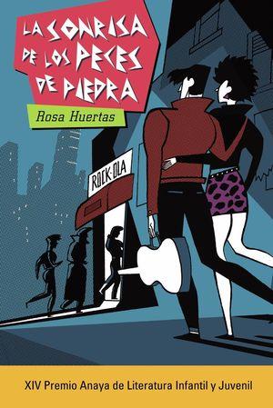 LA SONRISA DE LOS PECES DE PIEDRA (XIV PREMIO ANAYA DE LITERATURA INFANTIL Y JUVENIL)