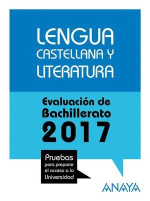 LENGUA CASTELLANA Y LITERATURA. EVALUACIÓN DE BACHILLERATO 2017