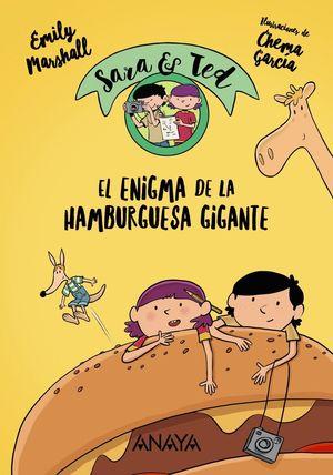 EL ENIGMA DE LA HAMBURGUESA GIGANTE - SARA & TED