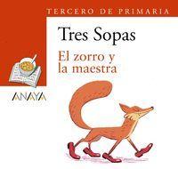 EL ZORRO Y LA MAESTRA + CUADERNO CON ACTIVIDADES (TERCERO DE PRIMARIA)