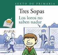 LOS LOROS NO SABEN NADAR + CUADERNO CON ACTIVIDADES (SEXTO DE PRIMARIA)