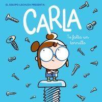 CARLA, TE FALTA UN TORNILLO