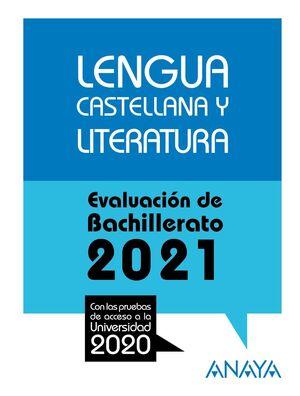 LENGUA CASTELLANA Y LITERATURA. EVALUACIÓN DE BACHILLERATO 2021