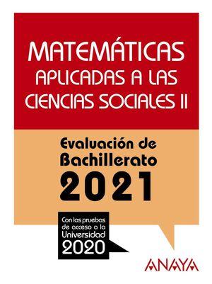 MATEMÁTICAS APLICADAS A LAS CIENCIAS SOCIALES II. EVALUACIÓN DE BACHILLERATO 2021