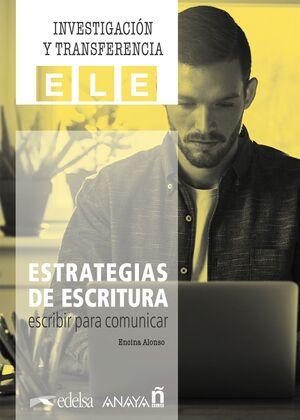 ESTRATEGIAS DE ESCRITURA: ESCRIBIR PARA COMUNICAR