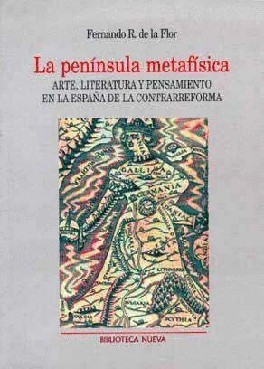 PENINSULA METAFISICA, LA. ARTE, LITERATURA Y PENSAMIENTO EN LA ES
