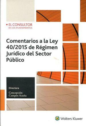 COMENTARIOS A LA LEY 40/2015 RÉGIMEN JURÍDICO DEL SECTOR PÚBLICO
