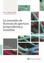 CONCESIÓN DE LICENCIAS DE APERTURA: JURISPRUDENCIA Y CONSULTAS