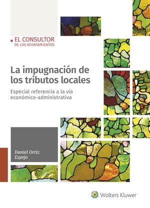 LA IMPUGNACIÓN DE LOS TRIBUTOS LOCALES