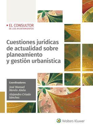 CUESTIONES JURÍDICAS DE ACTUALIDAD SOBRE PLANEAMIENTO Y GESTIÓN URBANÍSTICA