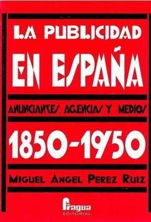 PUBLICIDAD EN ESPAÑA 1850-1950