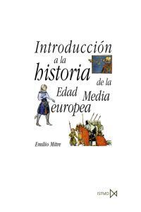 INTRODUCION A LA HISTORIA DE LA EDAD MEDIA EUROPEA