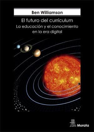 EL FUTURO DEL CURRÍCULUM. LA EDUCACION Y EL CONOCIMIENTO EN LA ERA DIGITAL