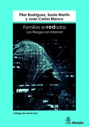 FAMILIAS ENREDADAS. LOS RIESGOS EN INTERNET