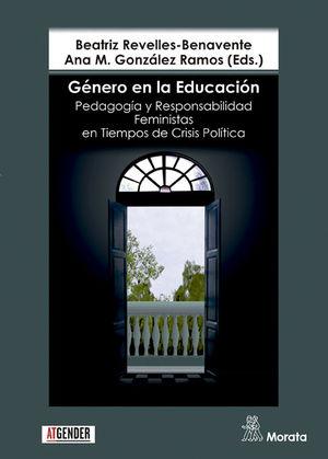GENERO EN LA EDUCACION. PEDAGOGÍA Y RESPONSABILIDAD FEMINISTAS EN TIEMPOS DE CRISIS POLÍTICA
