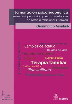 LA NARRACION PSICOTERAPEUTICA. INVENCION, PERSUASION Y TECNICAS R