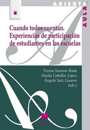CUANDO TODOS CUENTAN. EXPERIENCIAS PARTICIPACION DE ESTUDIANTE EN LA ESCUELA