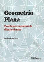 GEOMETRÍA PLANA, PROBLEMAS RESUELTOS DE DIBUJO TÉCNICO