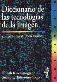DICCIONARIO DE LAS TECNOLOGIAS DE LA IMAGEN