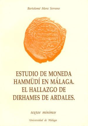 ESTUDIO DE MONEDA HAMMUDI EN MALAGA.EL HALLAZGO DE DIRHAMES DE AR