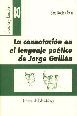 CONNOTACION EN EL LENGUAJE POETICO DE JORGE GUILLEN, LA