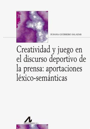 CREATIVIDAD Y JUEGO EN EL DISCURSO DEPORTIVO DE LA PRENSA.