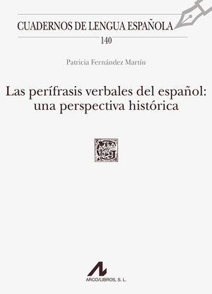 PERIFRASIS VERBALES DEL ESPAÑOL. UNA PERSPECTIVA HISTÓRICA