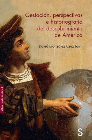 GESTACIÓN, PERSPECTIVAS E HISTORIOGRAFIA DEL DESCUBRIMIENTO DE AMÉRICA
