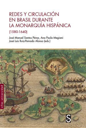 REDES Y CIRCULACIÓN EN BRASIL DURANTE LA MONARQUÍA HISPÁNICA (1580-1640)