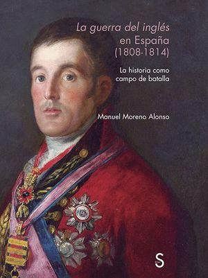 LA GUERRA DEL INGLÉS EN ESPAÑA (1808 - 1814)