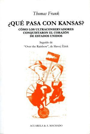 QUE PASA CON KANSAS? COMO LOS ULTRACONSERVADORES CONQUISTARON EL