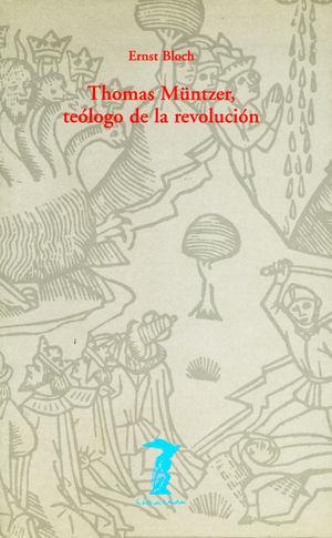 THOMAS MUNTZER TEOLOGO DE LA REVOLUCION