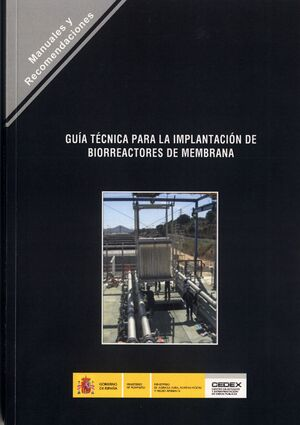 GUÍA TÉCNICA PARA LA IMPLANTACIÓN DE BIORREACTORES DE MEMBRANA. R-22