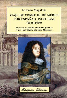 VIAJE DE COSME III DE MÉ�DICI POR ESPAÑA Y PORTUGAL (1668-1669)