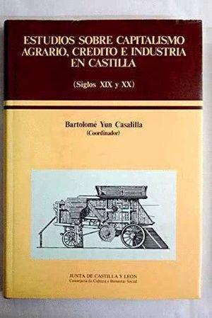 ESTUDIOS SOBRE CAPITALISMO AGRARIO,CREDITO E INDUSTRIA EN CASTILL