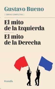 EL MITO DE LA IZQUIERDA ; EL MITO DE LA DERECHA