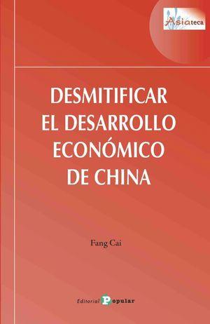 DESMITIFICAR EL DESARROLLO ECONÓMICO DE CHINA