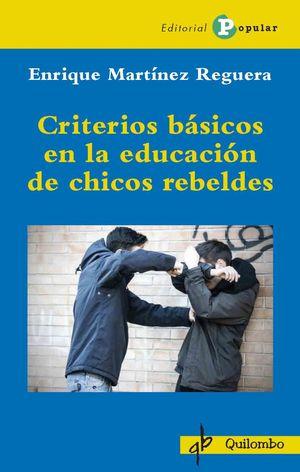 CRITERIOS BASICOS EN LA EDUCACION DE CHICOS REBELDES