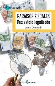 PARAISOS FISCALES. UNA ESTAFA LEGALIZADA
