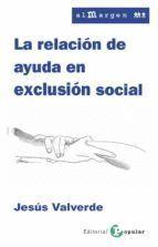 LA RELACION DE AYUDA EN EXCLUSION SOCIAL