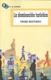 LA DOMINACION TURISTICA. TURISMO INSOSTENIBLE