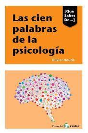 LAS CIEN PALABRAS DE LA PSICOLOGÍA. QUÉ SABES DE