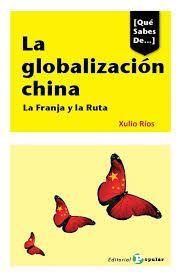 LA GLOBALIZACIÓN CHINA. QUÉ SABES DE