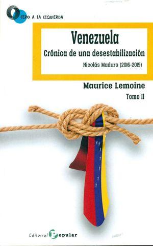 VENEZUELA. CRONICA DE UNA DESESTABILIZACION TOMO II
