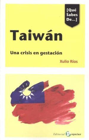 TAIWAN. UNA CRISIS EN GESTACION