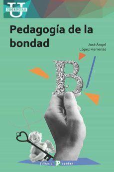 PEDAGOGIA DE LA BONDAD