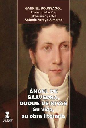 ÁNGEL DE SAAVEDRA, DUQUE DE RIBAS. SU OBRA, SU VIDA LITERARIA