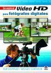 GUIA COMPLETA DEL VIDEO HD PARA FOTOGRAFOS DIGITALES
